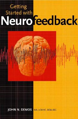 Getting Started With Neurofeedback By Demos, John N.