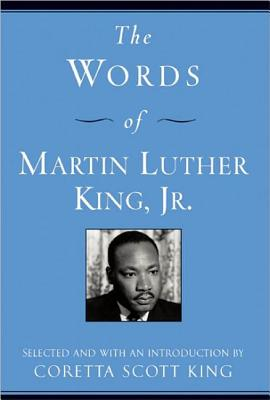 The Words of Martin Luther King, Jr By King, Martin Luther, Jr./ King, Coretta Scott