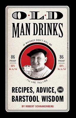 Old Man Drinks By Schnakenberg, Robert/ Reali, Michael E. (PHT)
